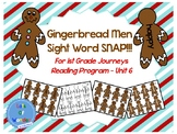 Gingerbread Men Journeys Sight Word Snap!!! Game for FIRST GRADE: Unit 6