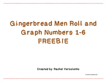 Gingerbread Men Roll and Graph Numbers 1 - 6