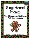 Gingerbread Phonics: Vowel Digraphs and Diphthongs Pack 2: aw, au, oi, oy