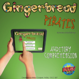 Gingerbread Pirates Auditory Comprehension BOOM Cards