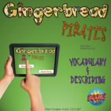 Gingerbread Pirates Vocabulary and Describing BOOM Cards
