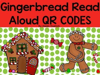 Gingerbread QR Codes for Read Alouds with Comprehension Pages