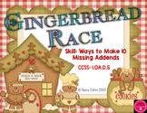 Gingerbread Race: First Grade Make 10 Missing Addend FREEBIE