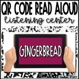 Gingerbread QR Code Read AloudListening Center