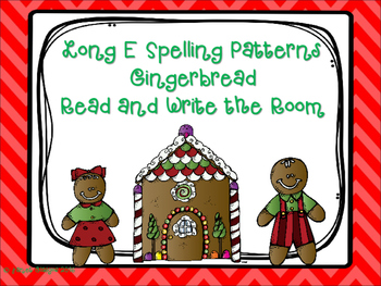 Gingerbread Read and Write the Room with the Long E Spelling Patterns