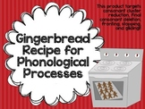 Gingerbread Recipe for Phonological Processes