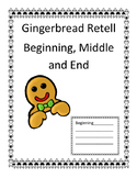 Gingerbread Retell Beginning, Middle and End