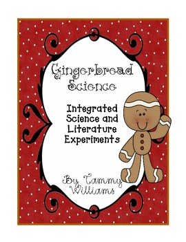 Gingerbread Science!  Integrated Literature and Science Experiments
