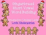 Gingerbread Short Vowel Word Building