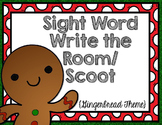 Gingerbread Sight Word Write the Room/ Scoot