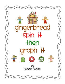 Gingerbread Spin It, Then Graph It