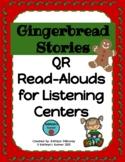 Gingerbread Stories QR Read Alouds (Listening Center)