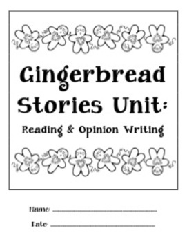 Gingerbread Stories: Reading and Opinion Writing