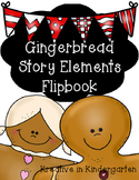 Gingerbread Story Elements Flipbook
