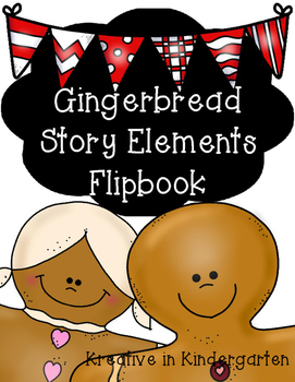 Gingerbread Story Elements Flipbook