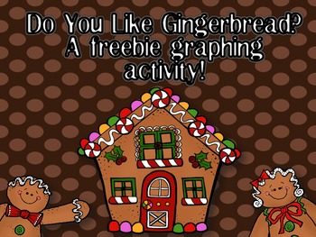 Gingerbread Tasting Graphing Activity Freebie