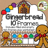 Gingerbread Ten Frames (Perfect for Gingerbread Boy or Baby)- includes worksheet