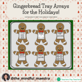 Gingerbread Tray Arrays for Christmas!