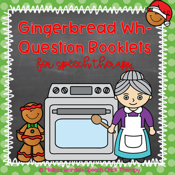Gingerbread Wh-Question Booklets for Speech Therapy