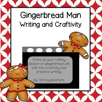 Gingerbread Man Writing and Craftivity