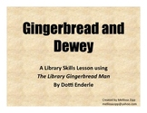Gingerbread and Dewey in the Library