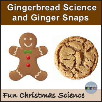 Gingerbread and Gingersnap Science Experiments