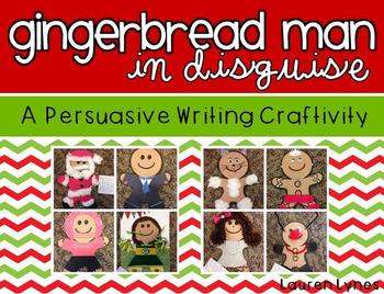 Gingerbread in Disguise! (Persuasive Writing Craftivity)