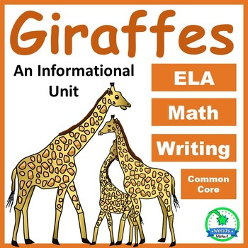 Giraffes: Animal Informational Unit with ELA, Writing, Math & Science