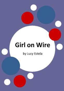 Girl on Wire by Lucy Estela and Elisa Hurst - 6 Worksheets