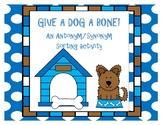 Give A Dog A Bone - An Antonym/Synonym Sorting Activity