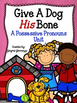 Give A Dog His Bone--A Possessive Pronoun Mini-Unit