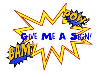 Give Me A Sign Superhero