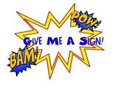 Give Me A Sign Superhero
