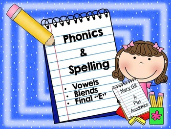 "Phonics and Spelling with CVC words, Vowels, Blends and Final ""E"" bundle"
