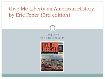 Give Me Liberty an American History: Chapter 1 PowerPoint