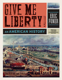 Give Me Liberty an American History: Chapters 1-14 (Teache