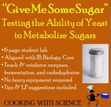 """""""Give Me Some Sugar"""" Testing the Ability of Yeast to Metab"""