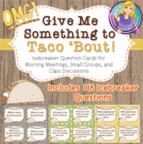 Give Me Something to Taco 'Bout Ice Breaker Discussion Cards