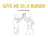 Give Me Ten: S Blends