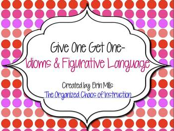 Give One Get One-Idioms & Figurative Language