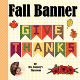 Give Thanks Fall Themed Classroom Banner