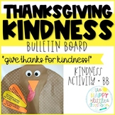 Give Thanks for Kindness! A Thanksgiving-themed Kindness Bulletin Board!