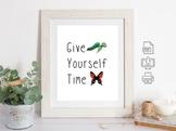 Give Yourself Time wall art printable: classroom, nursery, homeschool room, kids