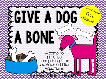 Give A Dog A Bone True Or False Addition Game By Primary Fresh