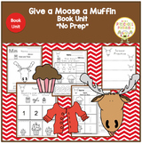 "Give a Moose a Muffin  Book Unit ""No Prep"""