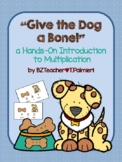 Give the Dog a Bone! - Beginning Multiplication
