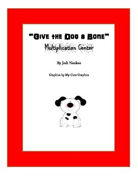 """Give the Dog a Bone"" Multiplication Center"
