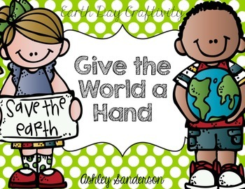 Give the World a Hand {Earth Day craftivity}