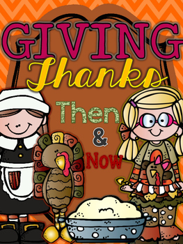 Giving Thanks Then & Now FREEBIE!