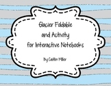 Glacier Foldable and Activity for Interactive Science Notebooks